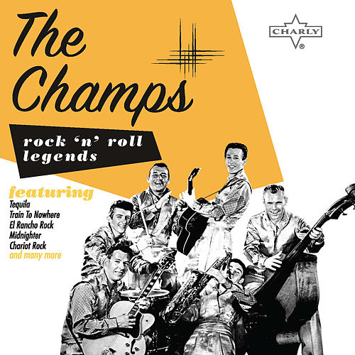 Rock 'N' Roll Legend: The Champs by The Champs