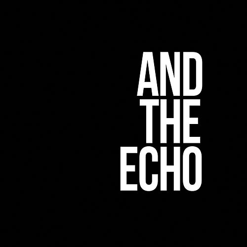 And the Echo by And the Echo