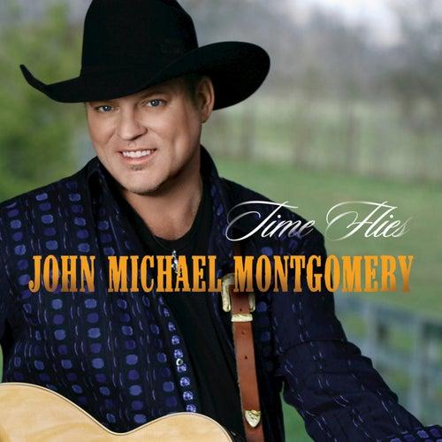 Time Flies by John Michael Montgomery