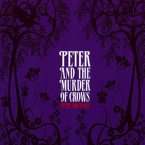 Peter and the Murder of Crows by Peter Bruntnell