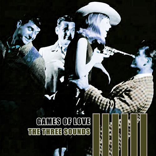 Games Of Love by The Three Sounds