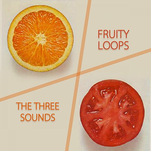 Fruity Loops by The Three Sounds