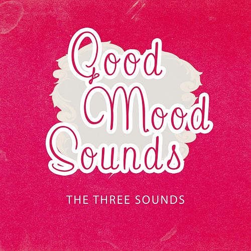Good Mood Sounds by The Three Sounds