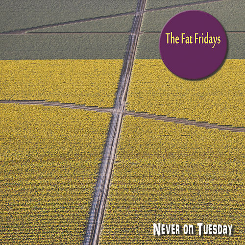 Never on Tuesday von The Fat Fridays