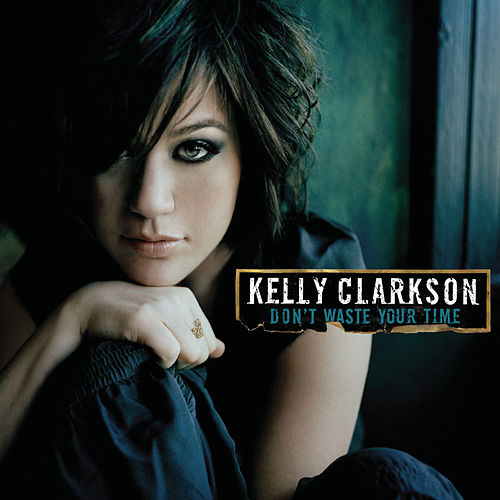 Don't Waste Your Time de Kelly Clarkson