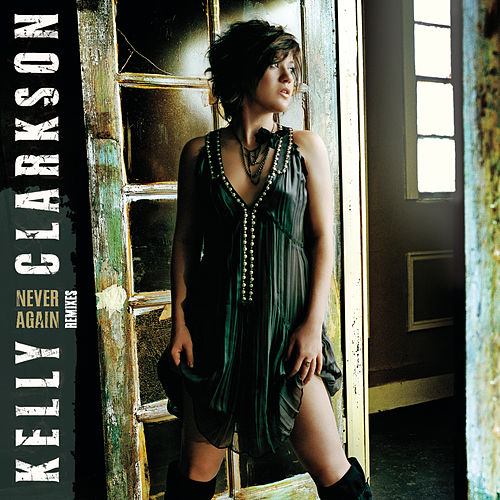 Never Again by Kelly Clarkson