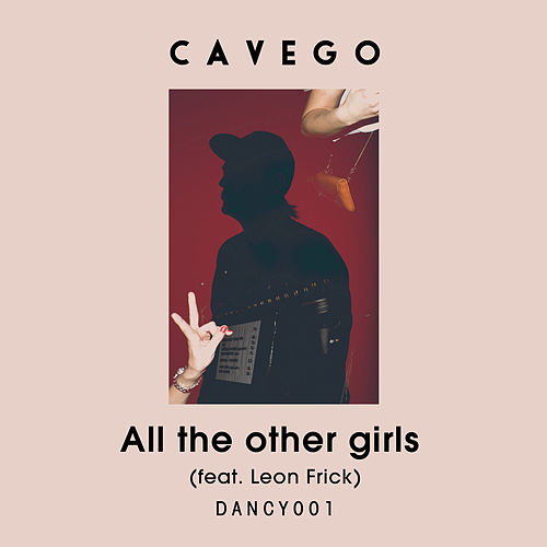 All The Other Girls (feat. Leon Frick) by Cavego