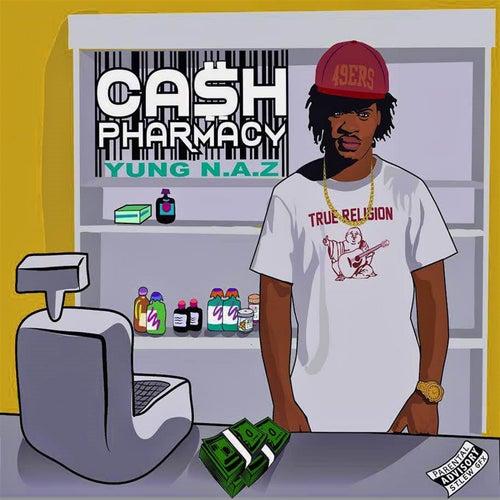 Ca$h Pharmacy by Yung N.A.Z