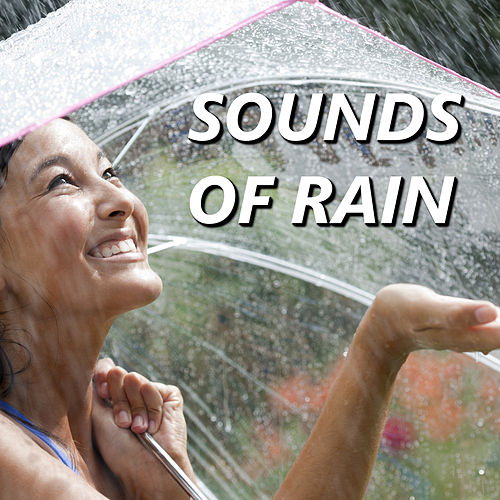 Sounds of Rain by Relaxing Rain Sounds