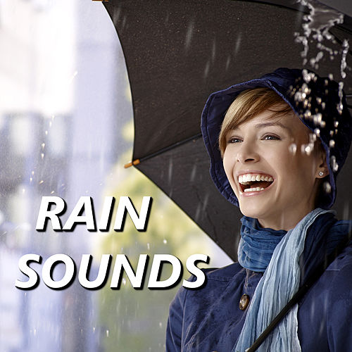 Rain Sounds by Relaxing Rain Sounds