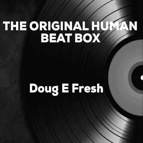 The Original Human Beat Box by Doug E. Fresh