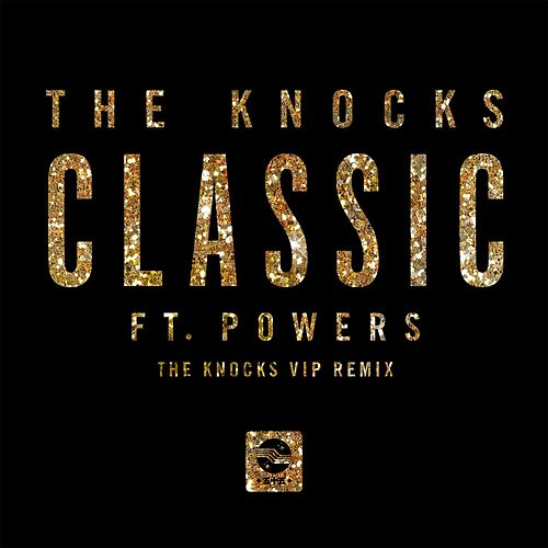 Classic (feat. POWERS) (The Knocks 55.5 VIP Mix) von The Knocks