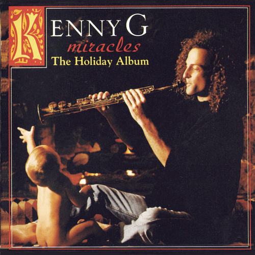 Miracles - The Holiday Album by Kenny G