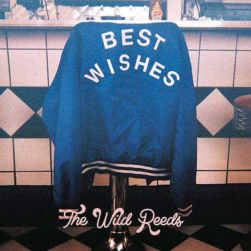 Best Wishes by The Wild Reeds