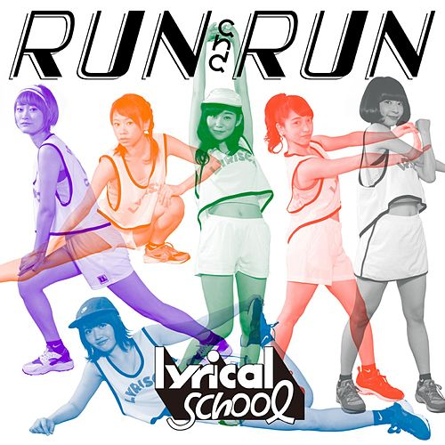 Run and Run by Lyrical School