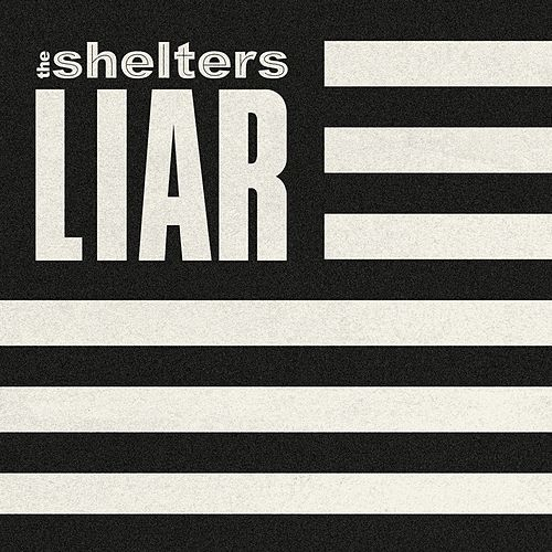 Liar de The Shelters
