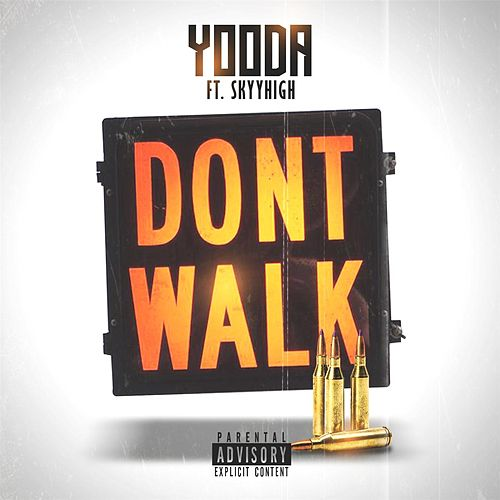 Don't Walk (feat. Skyyhigh) by Yooda