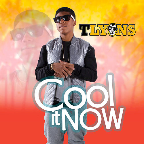 Cool It Now by T-Lyons
