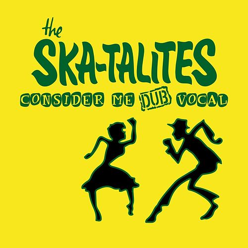 Consider Me Dub Vocal de The Skatalites