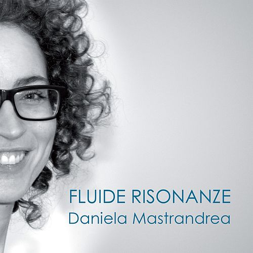 Fluide risonanze by Daniela Mastrandrea