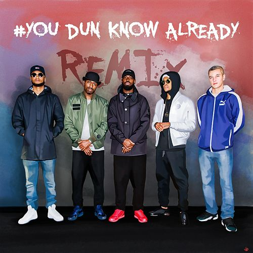 YouDunKnow Already (Remix) di GHETTS