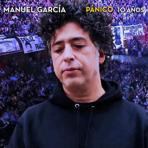 Pánico 10 Años (En Vivo) de Manuel Garcia