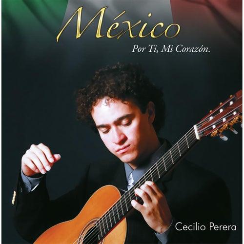 México por Ti Mi Corazón by Cecilio Perera