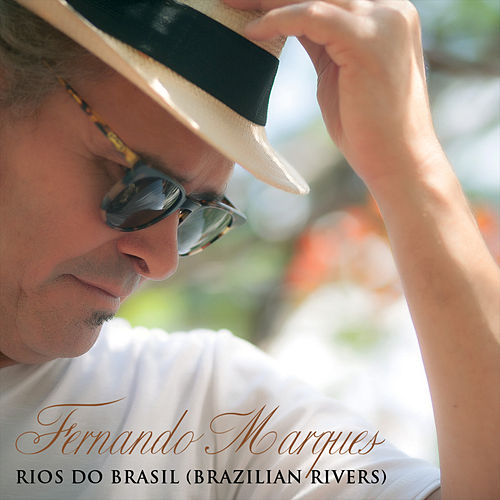 Rios do Brasil, Brazilian Rivers by Fernando Marques