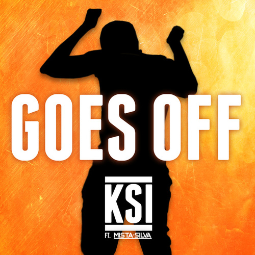 Goes Off by KSI