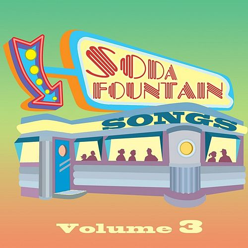 Soda Fountain Songs Vol 3 von Various Artists