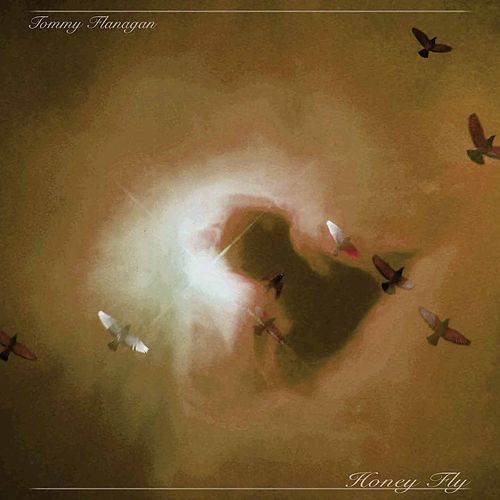 Honey Fly de Tommy Flanagan