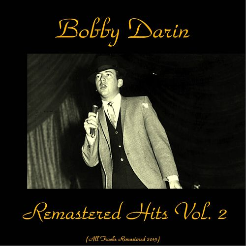Remastered Hits Vol. 2 (All Tracks Remastered) by Bobby Darin