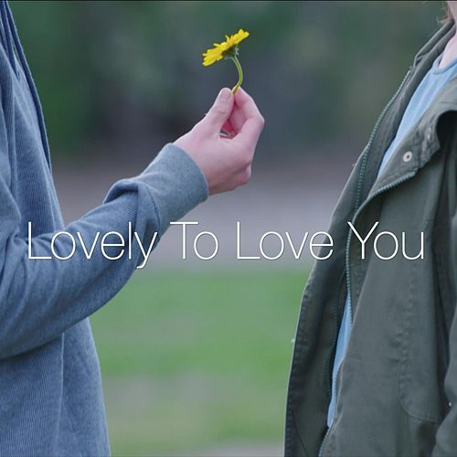 Lovely to Love You by Evan Blum