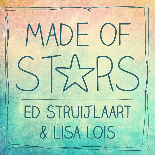 Made of Stars by Ed Struijlaart