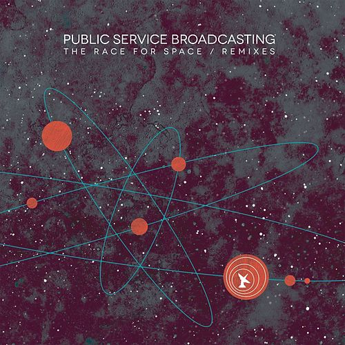 The Race For Space / Remixes di Public Service Broadcasting