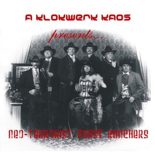 Neo-Terrorist Pussy Ranchers by A kLoKwErK kAoS
