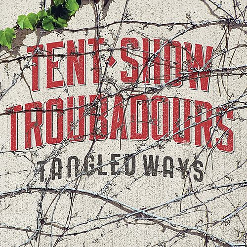 Tangled Ways by Tent Show Troubadours