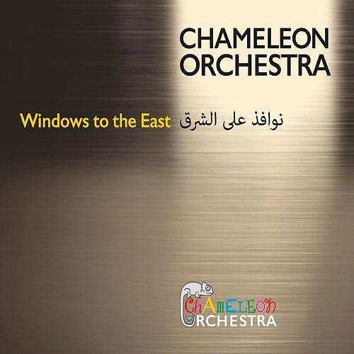 Windows to the East by The Chameleon Orchestra