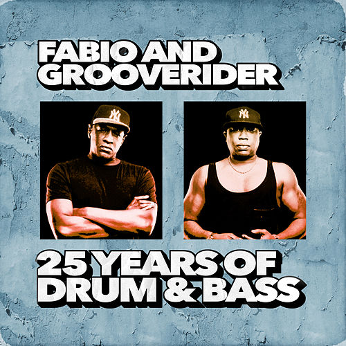 Fabio and Grooverider: 25 Years of Drum & Bass de Various Artists