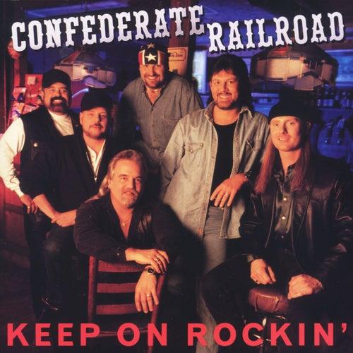 Keep On Rockin' by Confederate Railroad