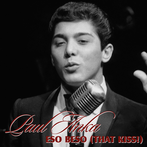 Eso Beso (That Kiss) by Paul Anka