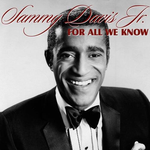 For All We Know by Sammy Davis, Jr.