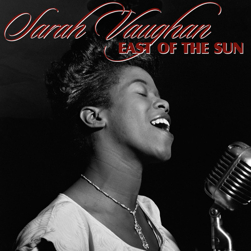 East of the Sun fra Sarah Vaughan