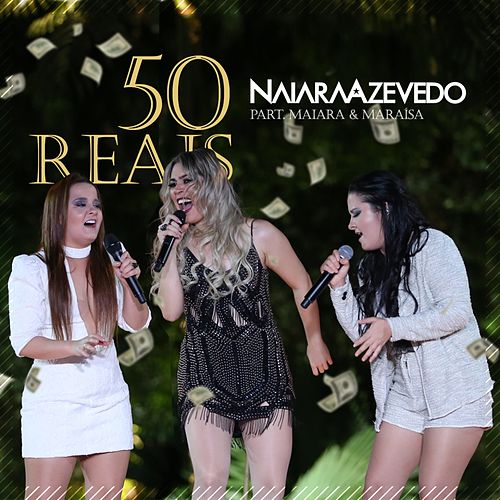 50 Reais de Naiara Azevedo