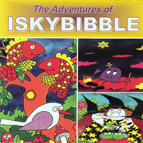 The Adventures of Iskybibble by Chris Kirby
