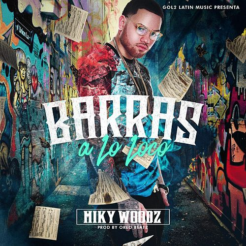 Barras a Lo Loco by Miky Woodz