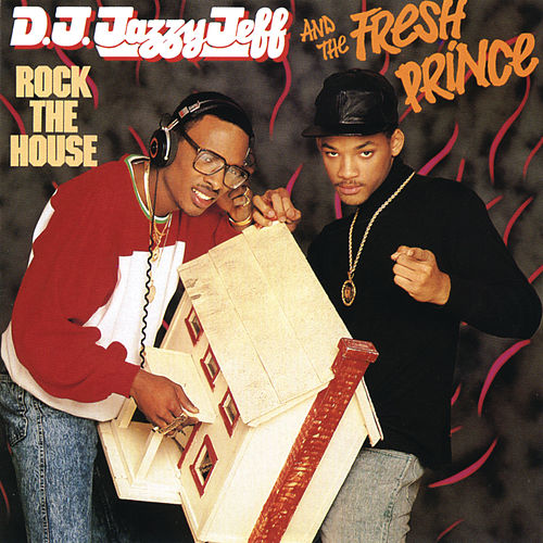 Rock The House von DJ Jazzy Jeff and the Fresh Prince