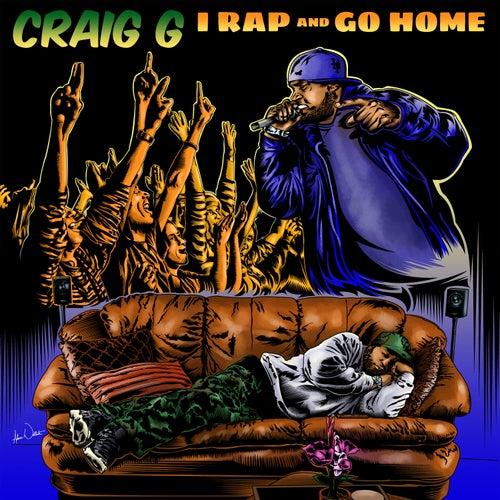 I Rap And Go Home de Craig G