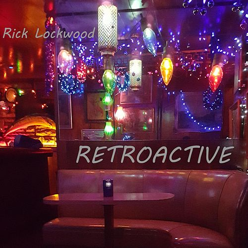 Retroactive by Rick Lockwood