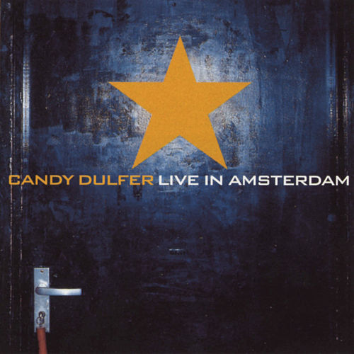 Candy Dulfer Live In Amsterdam by Candy Dulfer